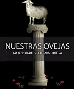 Nuestras Ovejas se merecen un monumento